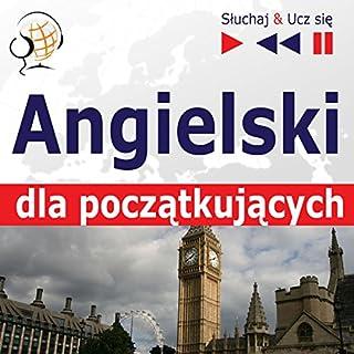 Angielski - dla poczatkujacych: Slownictwo i podstawy gramatyki / Konwersacje dla poczatkujacych / 1000 podstawowych slów i zwrotów w praktyce (Sluchaj & Ucz sie) cover art