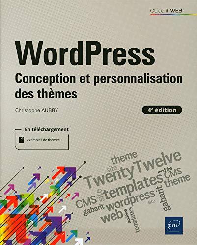 WordPress - Conception et personnalisation des thèmes (4e édition)
