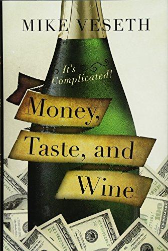 Veseth, M: Money, Taste, and Wine: It's Complicated!