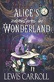 Alice's Adventures in Wonderland: The Original 1865 Classic Novel