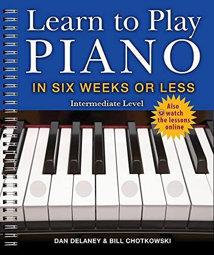 Learn to Play Piano in Six Weeks or Less: Intermediate Level, Volume 2