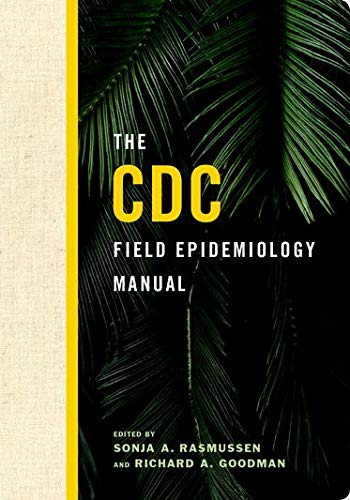 Compare Textbook Prices for The CDC Field Epidemiology Manual 1 Edition ISBN 9780190624248 by Rasmussen, Sonja A.,Goodman, Richard A.