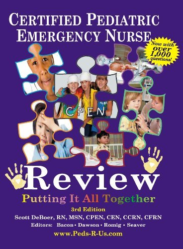Compare Textbook Prices for Certified Pediatric Emergency Nurse Review: Putting It All Together 3rd ed. Edition ISBN 9780615884974 by Deboer, Scott L