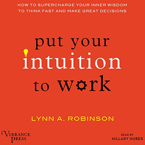 Put Your Intuition to Work audiobook cover art