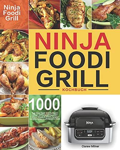 Ninja Foodi Grill Kochbuch:...
