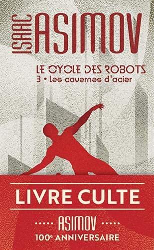 Le cycle des robots, 3:Les cavernes d'acier