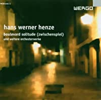 Henze - Boulevard Solitude & Other Orchetral Works (2004-11-09)