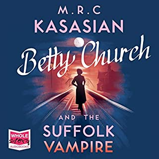 Betty Church and the Suffolk Vampire     A Betty Church Mystery Book 1              By:                                                                                                                                 M. R. C. Kasasian                               Narrated by:                                                                                                                                 Emma Gregory                      Length: 14 hrs and 5 mins     158 ratings     Overall 4.3