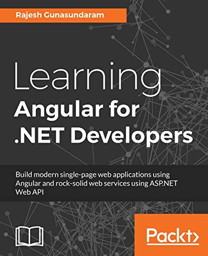 Learning Angular for .NET Developers: Develop dynamic .NET web applications powered by Angular (English Edition)