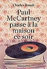 Paul McCartney passe à la maison ce soir par Rouah