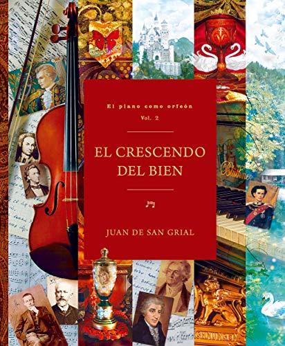 El crescendo del bien: El piano como orfeón Vol. 2 (Spanish Edition)
