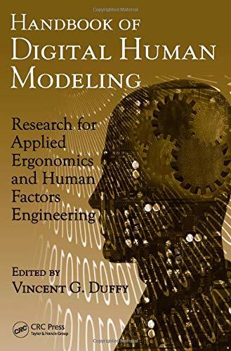 Handbook of Digital Human Modeling: Research for Applied Ergonomics and Human Factors Engineering (Human Factors and Ergonomics)