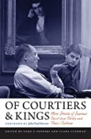 Of Courtiers & Kings: More Stories of Supreme Court Law Clerks and Their Justices (Constitutionalism and Democracy)