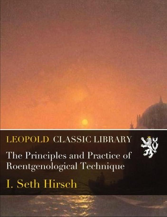 アルネイタリアの集計The Principles and Practice of Roentgenological Technique