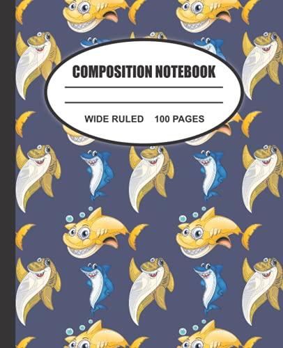 Shark Composition Notebook Wide Ruled: Shark themed journal for students, kids, boys, girls, teens and adults (primary composition notebook)