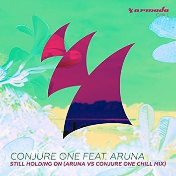 Still Holding On (Aruna vs Conjure One Chill Mix)