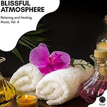 Blissful Atmosphere - Relaxing And Healing Music, Vol. 4
