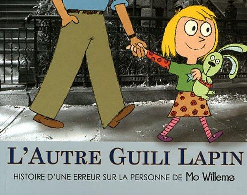 L'autre Guili Lapin : Histoire d'une erreur sur la personne de Mo Willems
