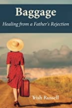 Baggage: Healing from a Father's Rejection