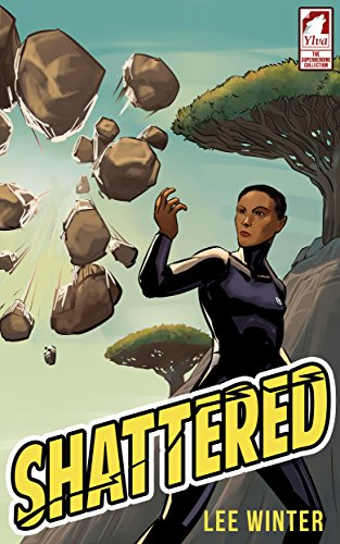 Shattered (The Superheroine Collection Book 1)