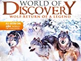 World Of Discovery - Wolf:  Return of a Legend