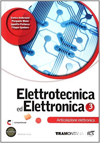 Elettrotecnica ed elettronica. Elettronica. Per le Scuole superiori. Con e-book. Con espansione online (Vol. 3)