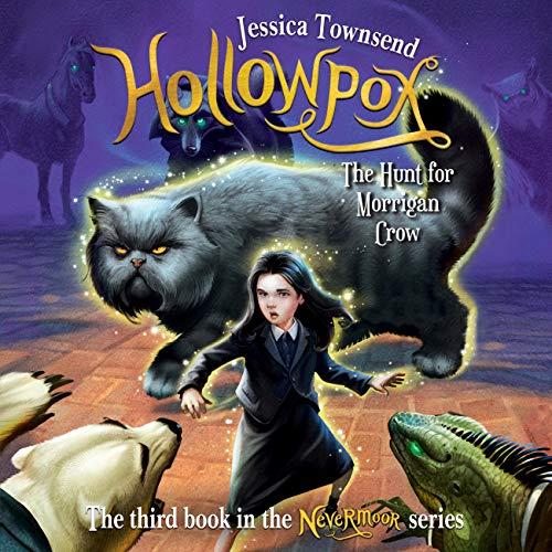 Hollowpox: The Hunt for Morrigan Crow: Nevermoor, Book 3