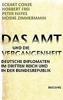 Das Amt und die Vergangenheit by Peter Hayes, Moshe Zimmerm Norbert Frei(1905-07-02)
