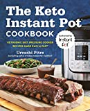 The Keto Instant Pot Cookbook: Ketogenic Diet Pressure Cooker Recipes Made Easy and Fast