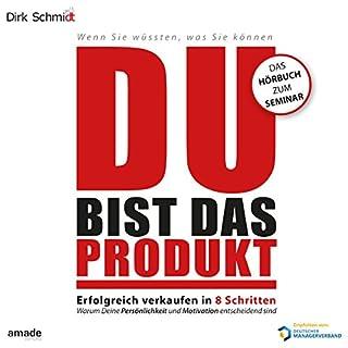 DU bist das Produkt     Erfolgreich verkaufen in 8 Schritten - warum Deine Motivation und Persönlichkeit entscheidend sind              Autor:                                                                                                                                 Dirk Schmidt                               Sprecher:                                                                                                                                 Andreas Herrler                      Spieldauer: 3 Std. und 3 Min.     56 Bewertungen     Gesamt 4,1
