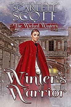 Winter's Warrior (The Wicked Winters Book 13) by [Scarlett Scott]