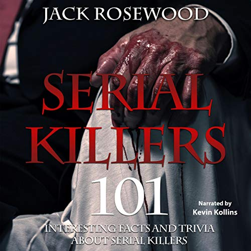 Serial Killers: 101 Interesting Facts and Trivia About Serial Killers Titelbild