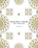 The Art of Now - Color Me: Volume 4 - Keeping it simple: Coloring book with simple mandalas to relax and experience the joy of coloring and doodling
