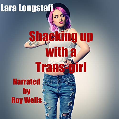 Shacking Up with a Trans-Girl cover art