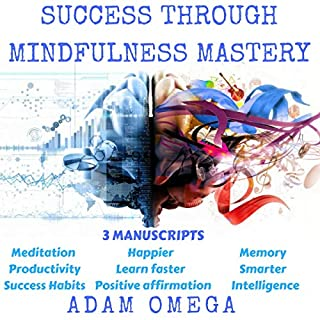 Success Through Mindfulness Mastery: 3 Manuscripts audiobook cover art