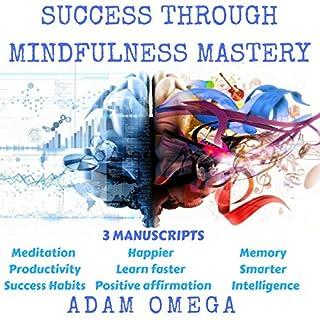 Success Through Mindfulness Mastery: 3 Manuscripts cover art