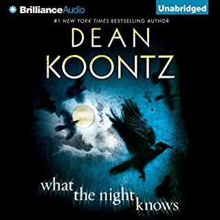 What the Night Knows                   By:                                                                                                                                 Dean Koontz                               Narrated by:                                                                                                                                 Steven Weber                      Length: 12 hrs and 24 mins     3,972 ratings     Overall 3.9