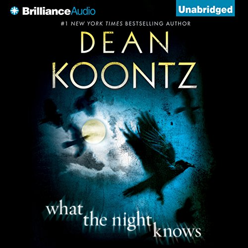 What the Night Knows                   By:                                                                                                                                 Dean Koontz                               Narrated by:                                                                                                                                 Steven Weber                      Length: 12 hrs and 24 mins     3,951 ratings     Overall 3.9
