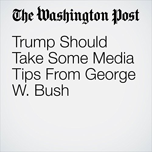 Trump Should Take Some Media Tips From George W. Bush copertina