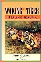 Waking the Tiger: Healing Trauma PDF