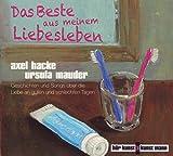 Das Beste aus meinem Liebesleben, 1 Audio-CD: Geschichten und Songs über die Liebe an guten und schlechten Tagen - Axel Hacke