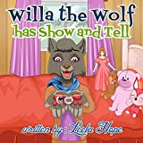 Willa the Wolf Has Show and Tell (Bedtime children's books for kids, early readers) (English Edition)