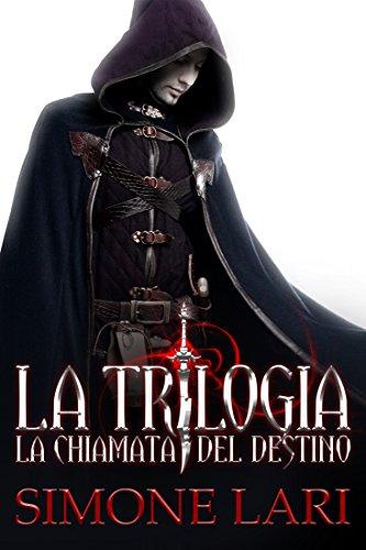 La Chiamata del Destino - La Trilogia: Volumi 1, 2, 3