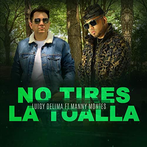 No Tires La Toalla (feat. Manny Montes)