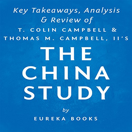 The China Study: The Most Comprehensive Study of Nutrition Ever Conducted and the Startling Implications for Diet audiobook cover art