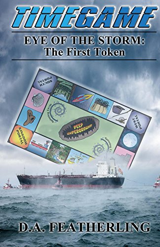 Book: Eye of the Storm - The First Token (Time Game Series Book 1) by D. A. Featherling