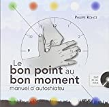 Le bon point au bon moment - Manuel d'autoshiatsu (1DVD)