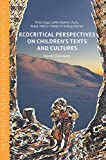 Ecocritical Perspectives on Children's Texts and Cultures: Nordic Dialogues (Critical Approaches to Children's Literature)
