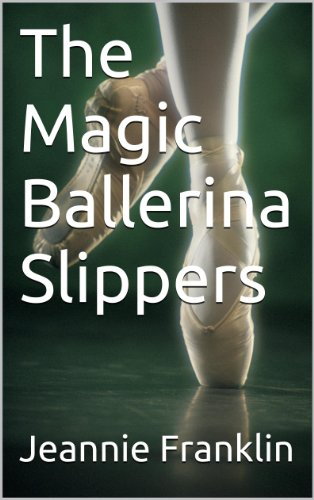 The Magic Ballerina Slippers (English Edition)