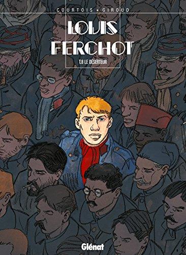 Louis Ferchot - Tome 08: Le Déserteur